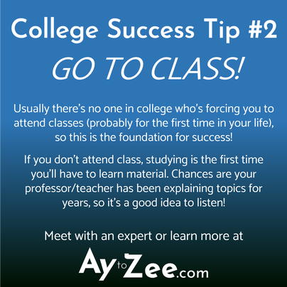 College Success Tip - Go to Class!